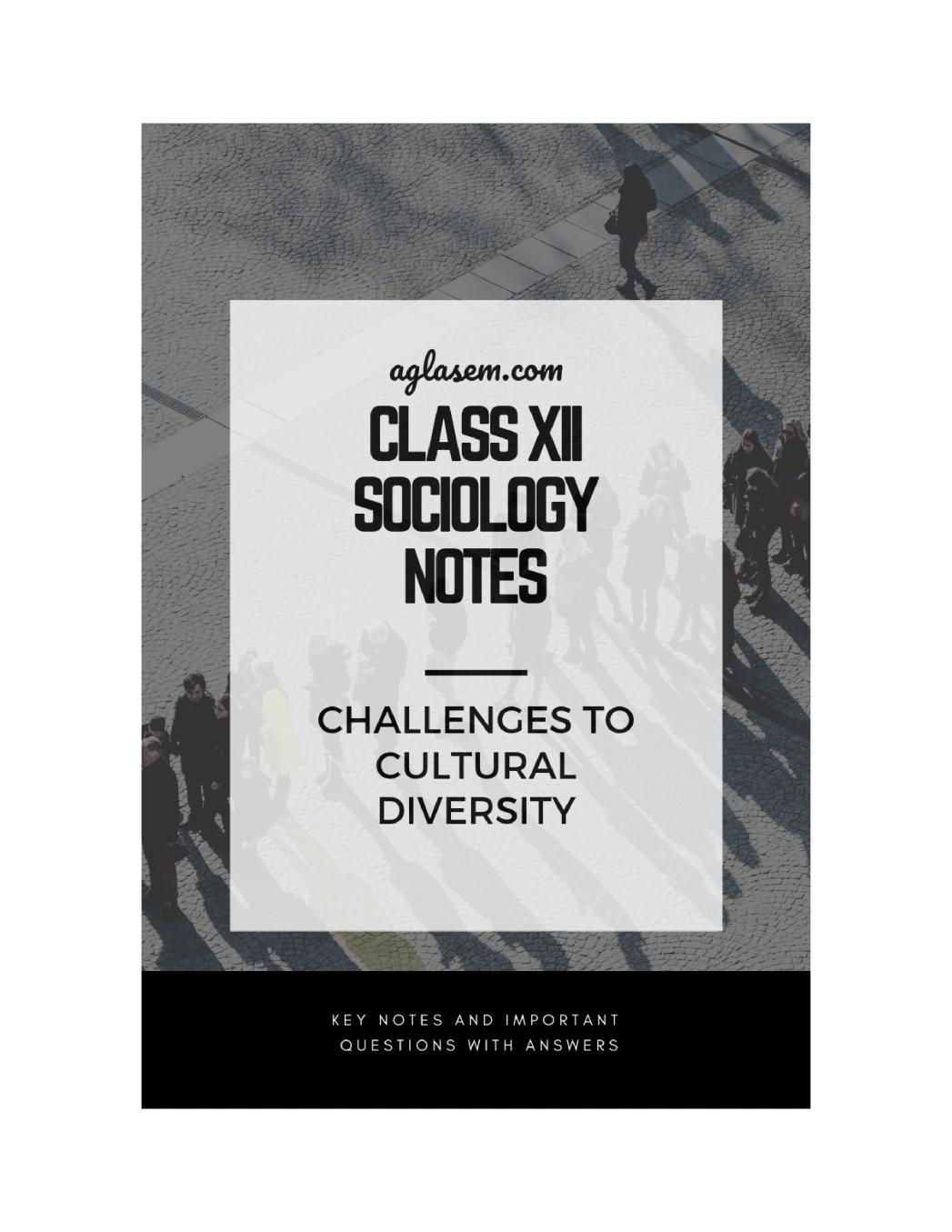 Class 12 Sociology Notes for Challenges to Cultural Diversity