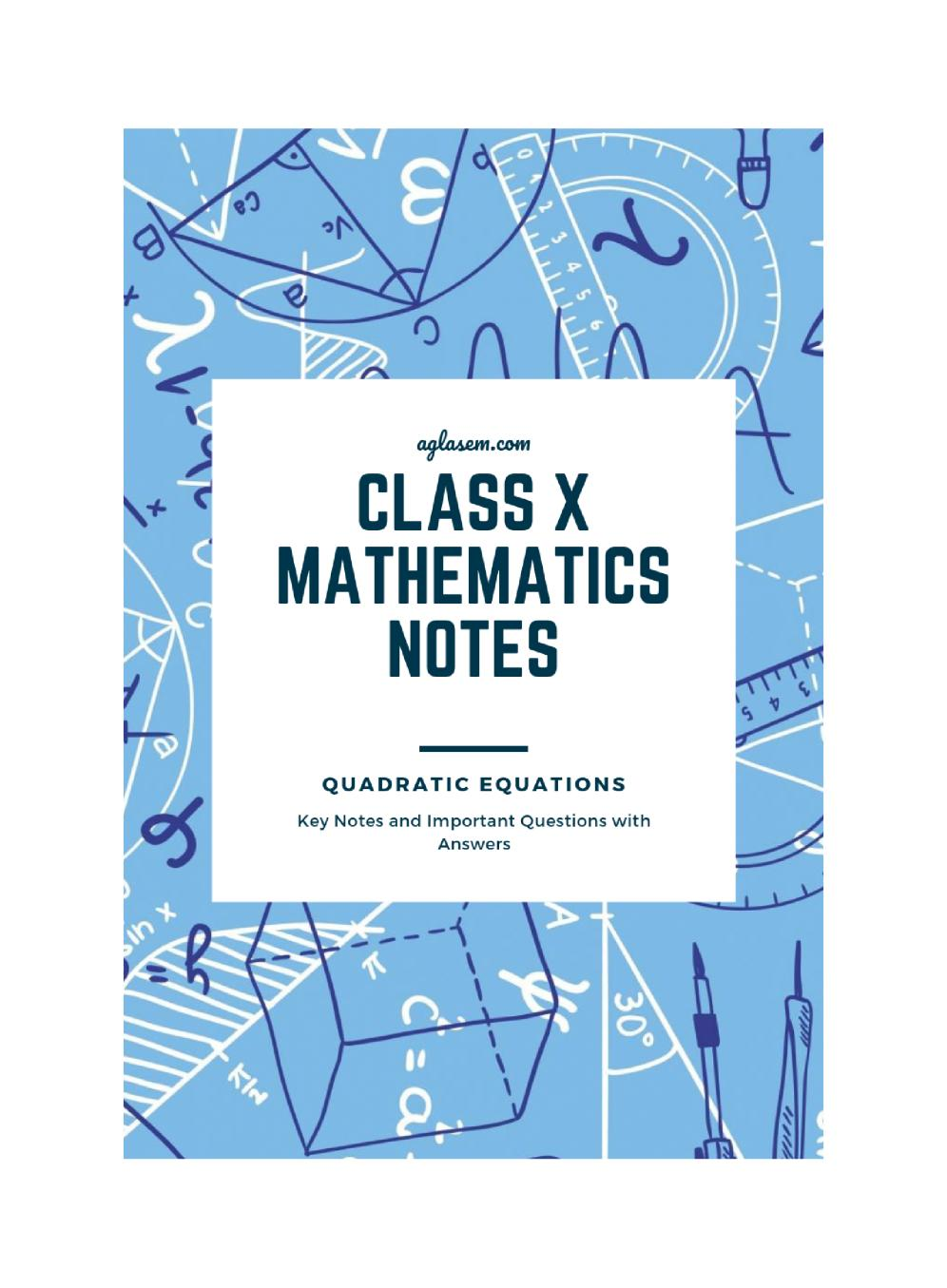 Class 10 Math Quadratic Equations Notes, Important Questions & Practice Paper