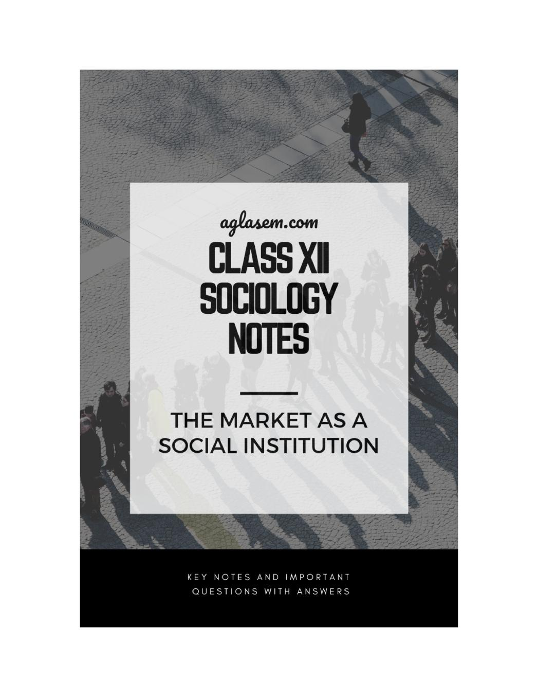 Class 12 Sociology Notes for Market as a Social Institution