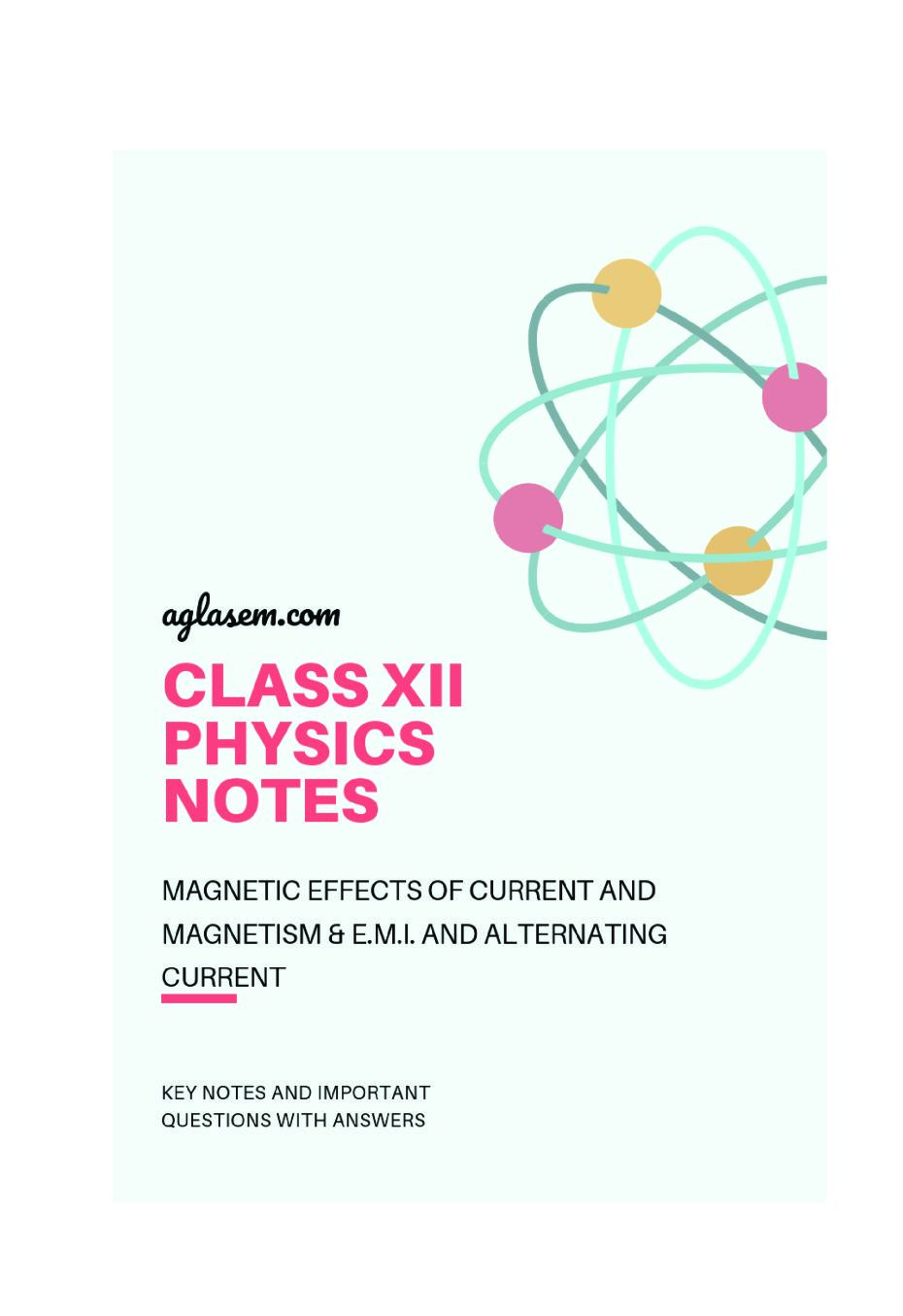 Class 12 Physics Notes for Magnetic Effects of Current And Magnetism and E.M.I. and Alternating Current