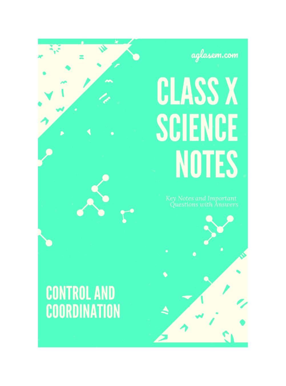 Class 10 Science Control and Coordination Notes, Important Questions & Practice Paper