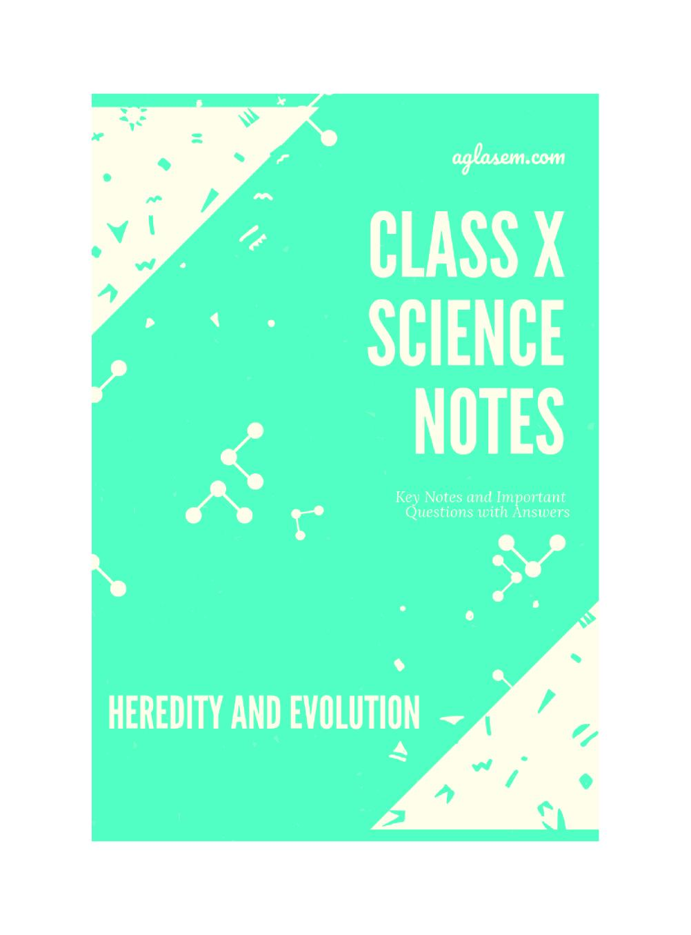 Class 10 Science Heredity and Evolution Notes, Important Questions & Practice Paper