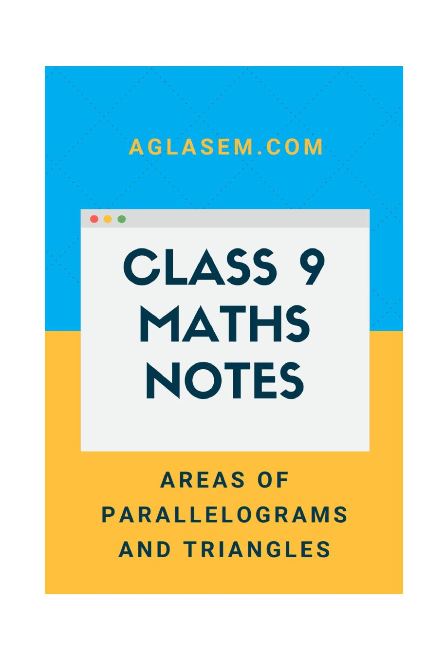 Class 9 Math Parallelograms And Triangles Notes, Important Questions & Practice Paper