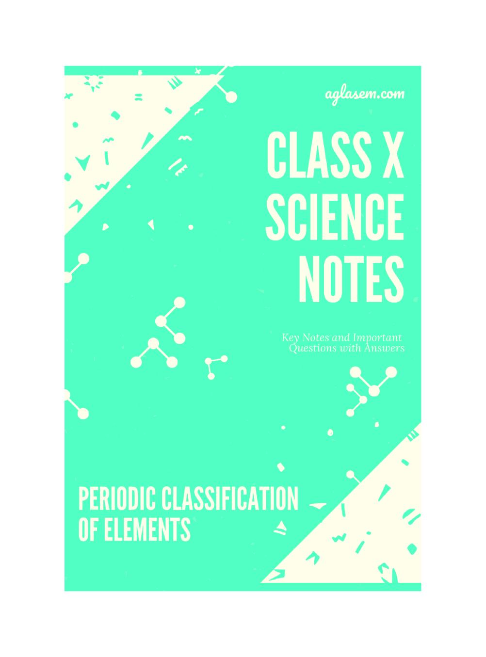 Class 10 Science Periodic Classifications of Elements Notes, Important Questions & Practice Paper