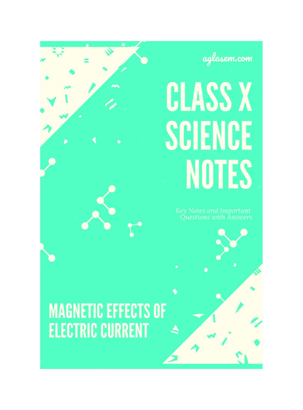 Class 10 Science Magnetic Effects of Electric Current Notes, Important Questions & Practice Paper