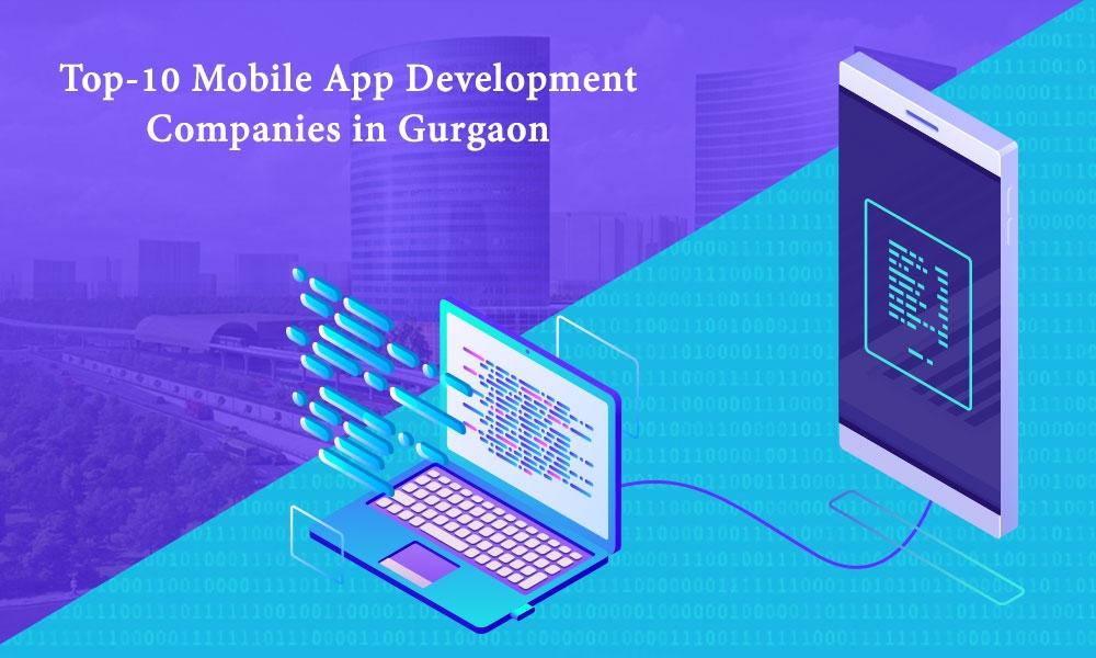 Mobile App Development Companies Gurgaon Top 10 List Bigstartups