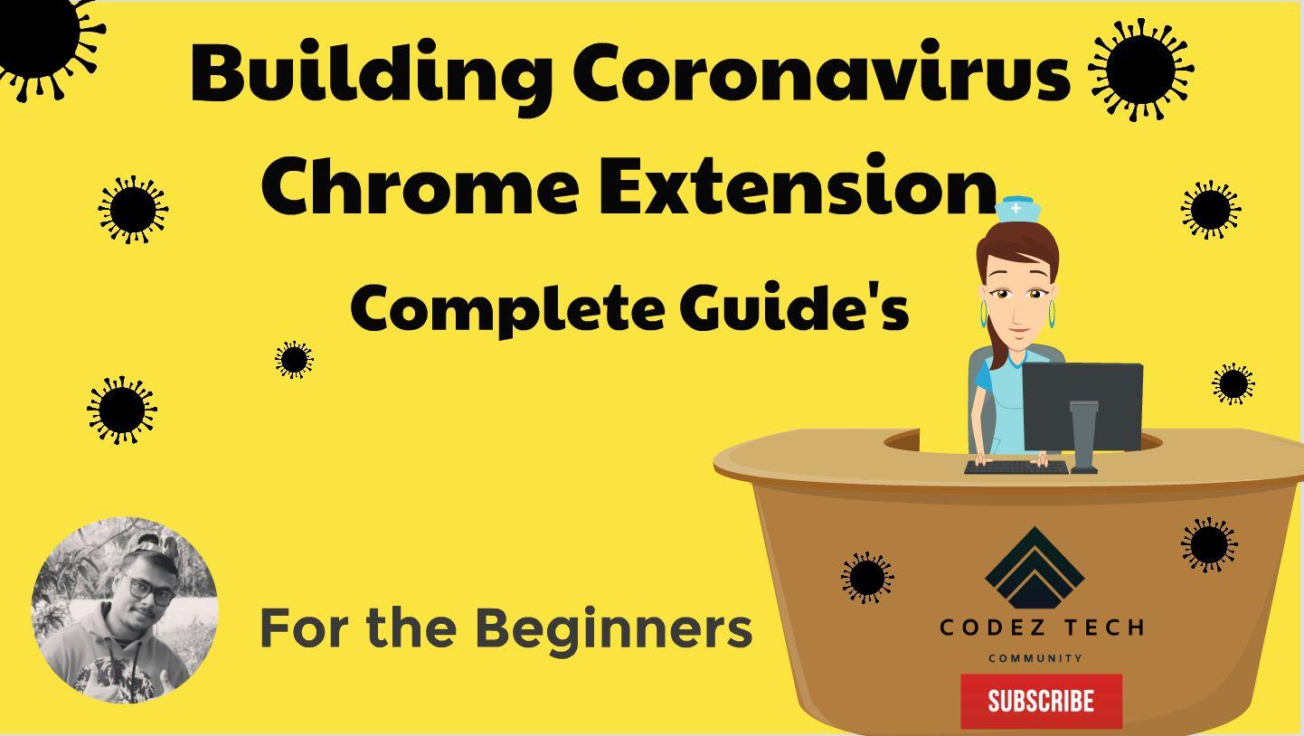 Building Coronavirus ChromeExtention for the Beginners
