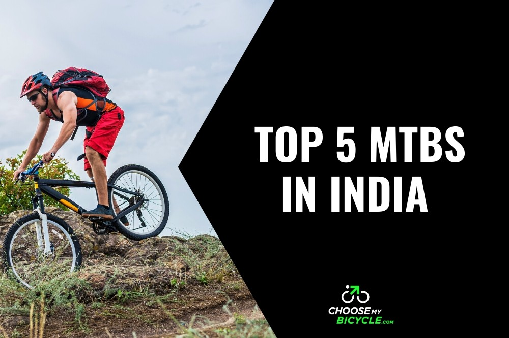 Top 5 MTBs in India