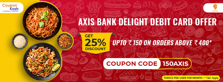 Axis Bank Delight Debit Card Offer: Get 25% discount upto Rs.150 on orders above Rs.400(Thrice per user per month)