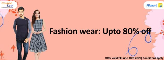 Fashion wear - Upto 80% off