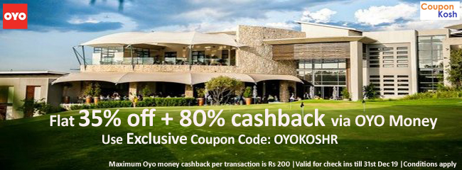 Get 35% off + 80% cashback on paying through Oyo money