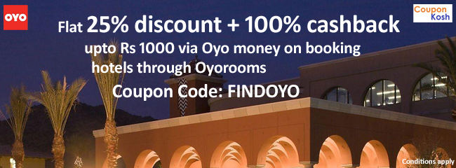 Flat 25% discount + 100% cashback upto Rs 1000 Oyo money on booking hotels through Oyorooms