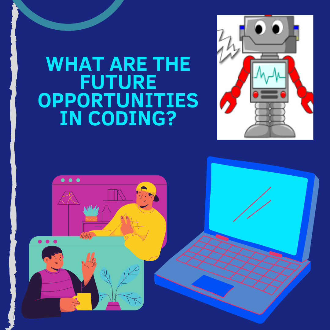 What are the future opportunities in coding?