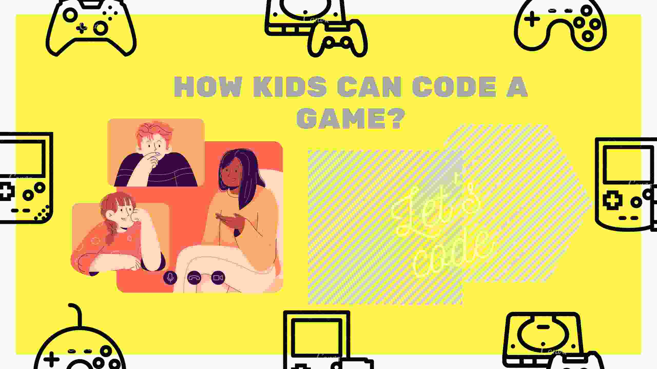 How can kids Code a Game?