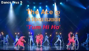 Dance Plus 5: 'तुम ही हो' गाने पर The Ace क्रू ने किया धमाका, मिला स्टैंडिंग ओवेशन