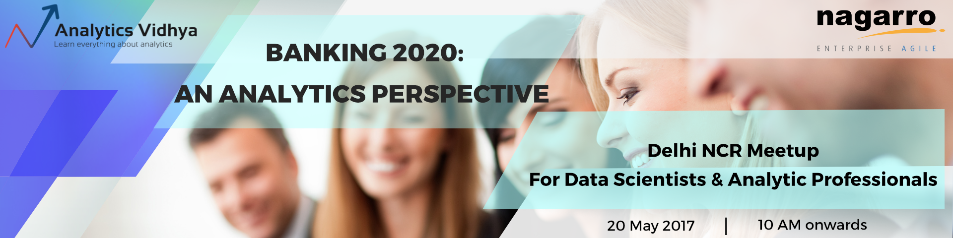 Cover image for Delhi NCR Meetup: Banking 2020 - An Analytics Perspective (Nagarro)