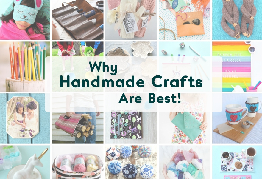 Why handmade products are BEST!