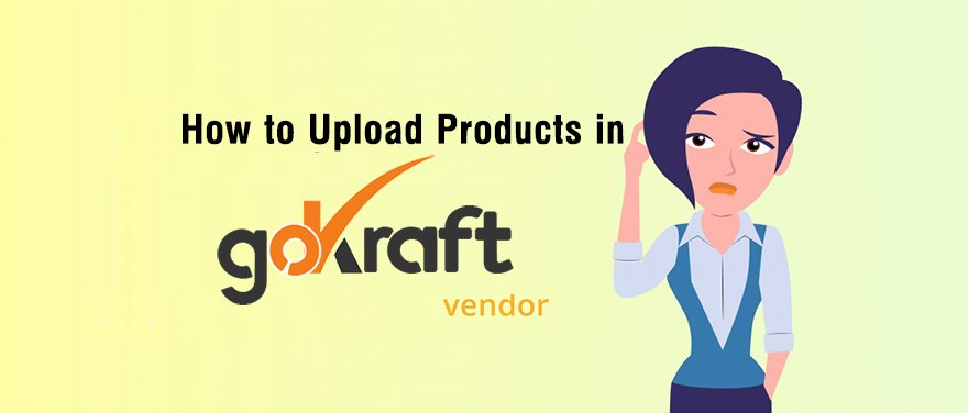 How to Upload products in goKraft