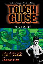 Tough Guise: Violence, Media & the Crisis in Masculinity
