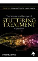 Science and Practice of Stuttering Treatment