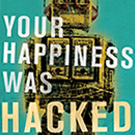 Book Review: Your Happiness was Hacked