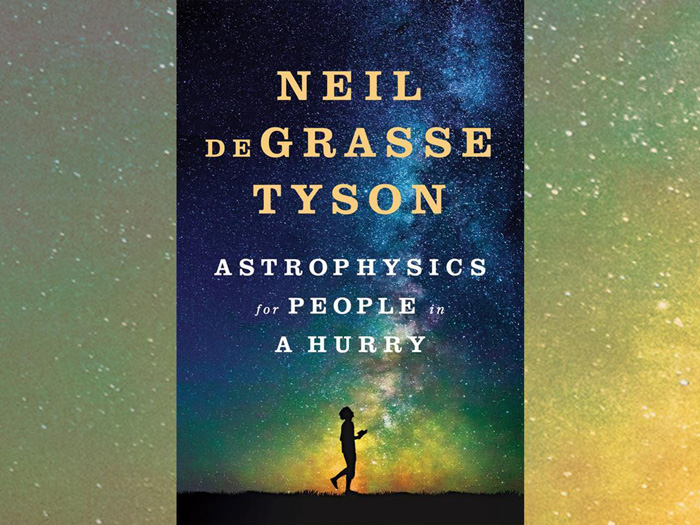 Astrophysics for People in a Hurry by Neil deGrasse Tyson, published by W.W Norton