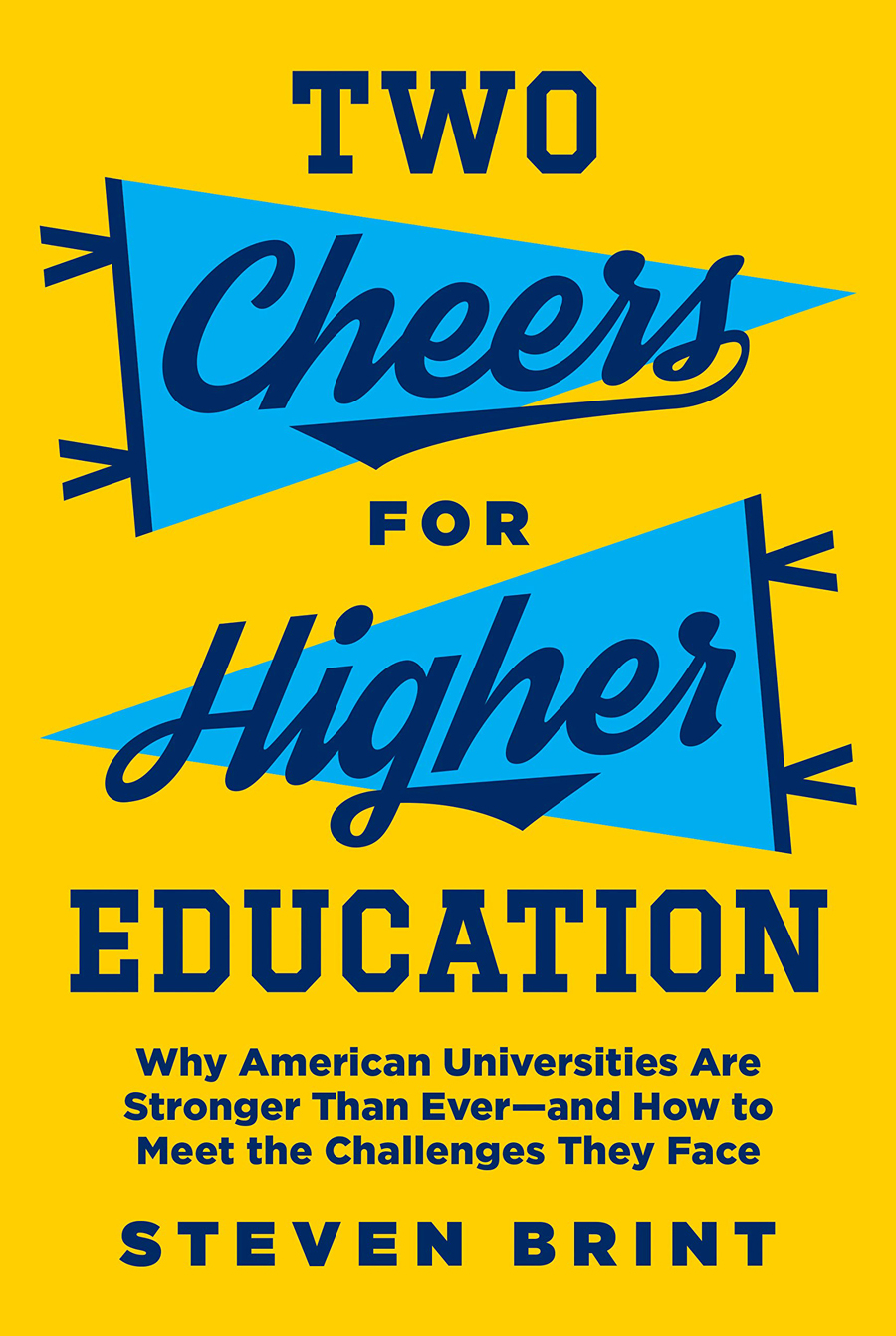 Two Cheers For Higher Education by Steven G Brint