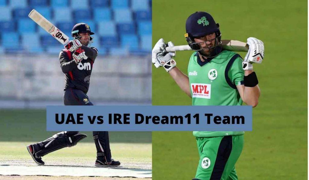 UAE vs IRE Dream11 Team