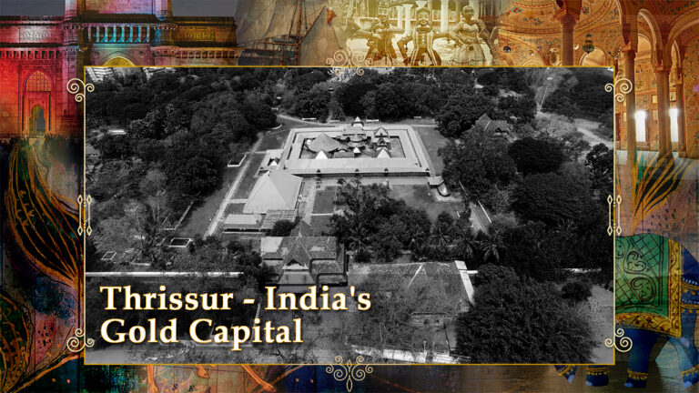 Thrissur - India's Gold Capital