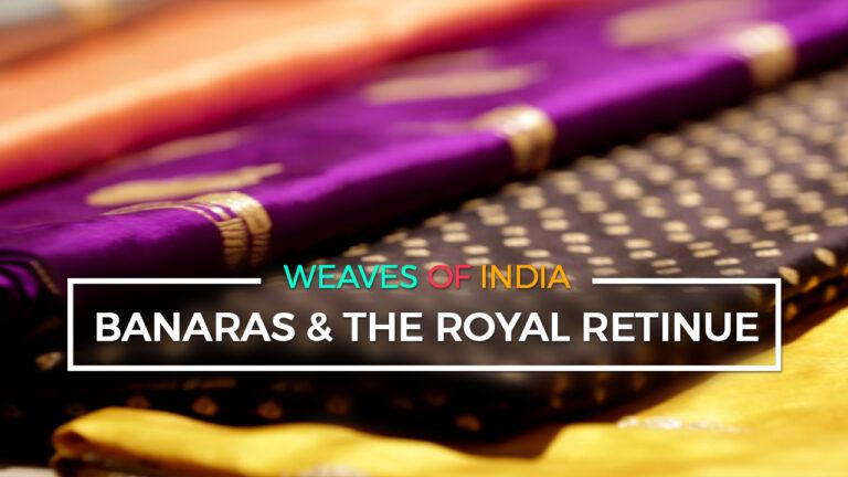 Banaras & The Royal Retinue