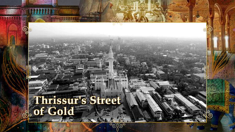 Thrissur's Street of Gold