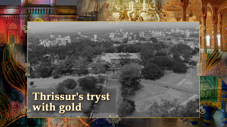 Thrissur's Tryst with Gold