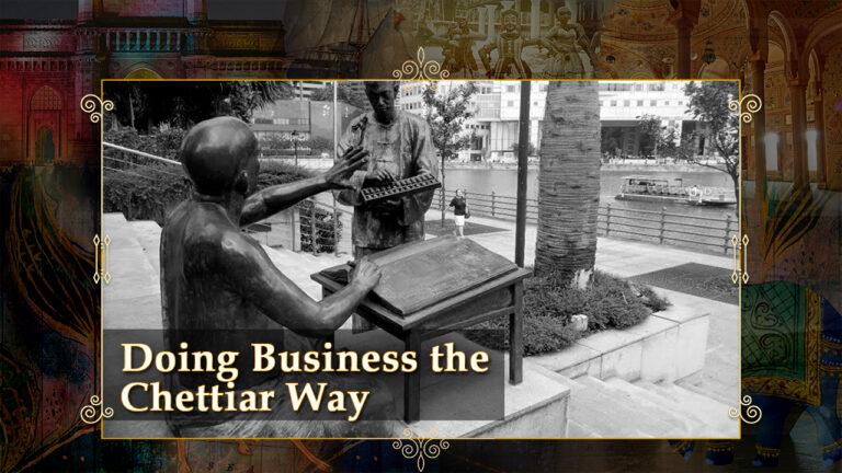 Doing Business the Chettiar Way