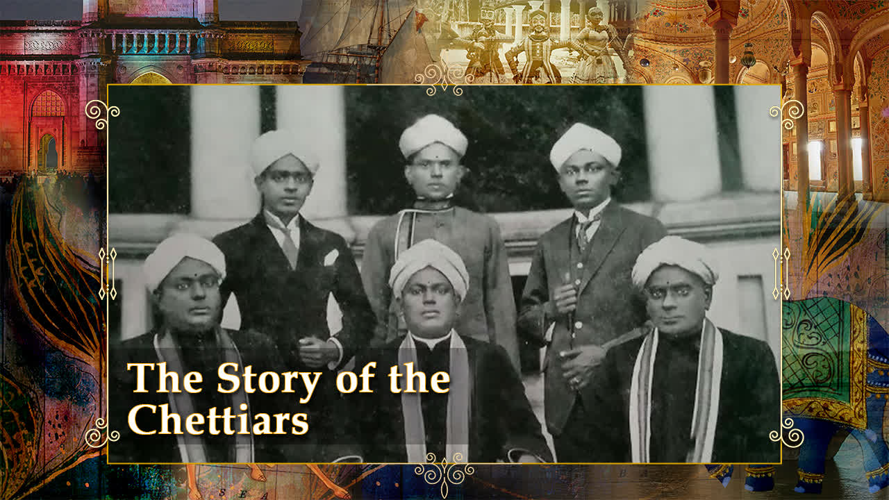 The Story of the Chettiars