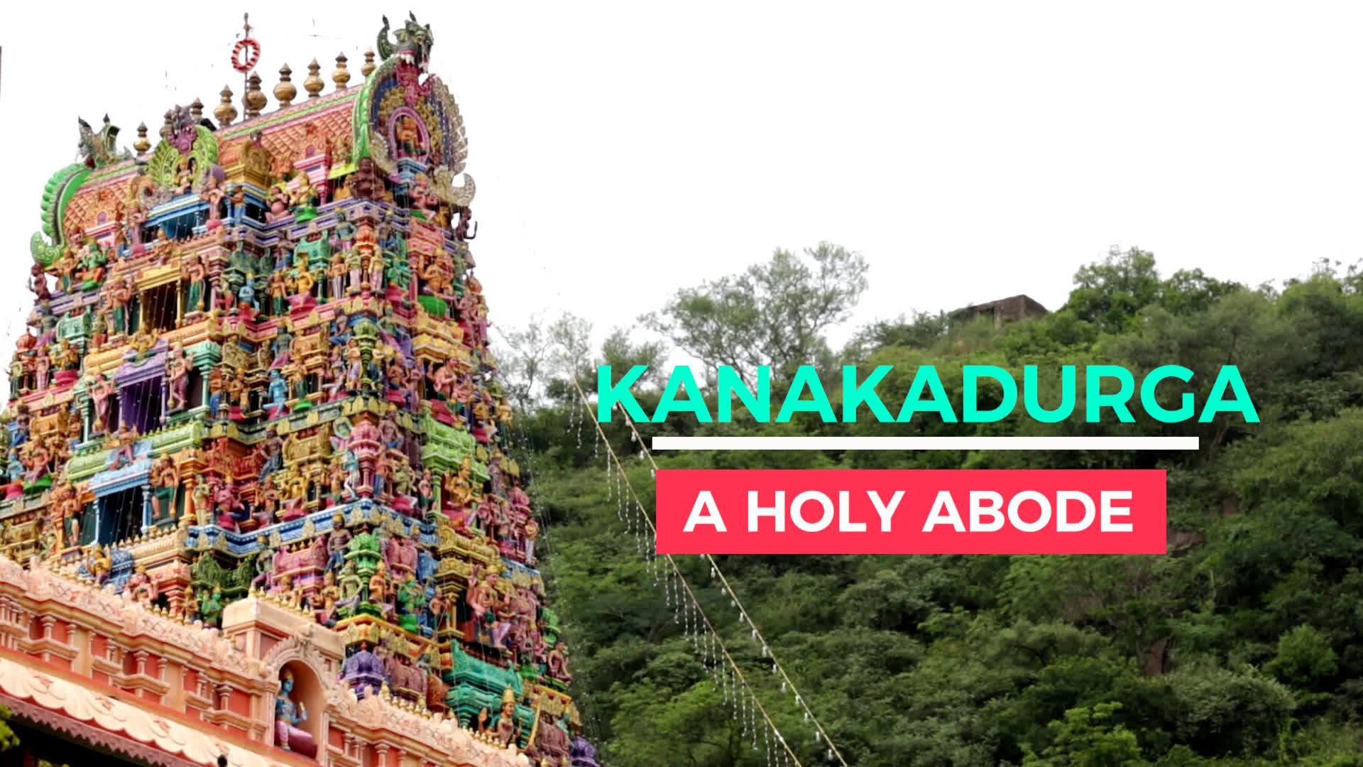 Kanakadurga: A Holy Abode
