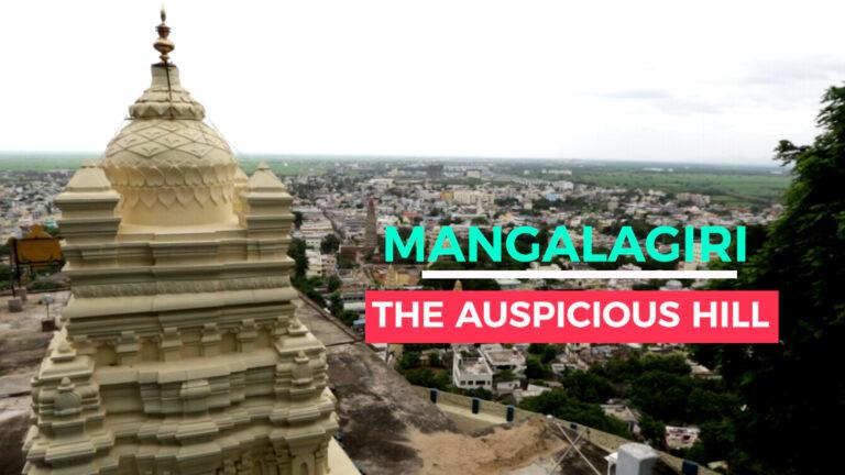 Mangalagiri: The Auspicious Hill
