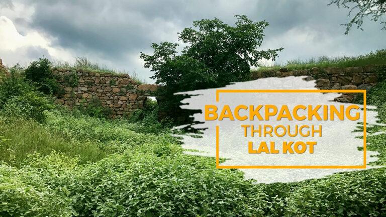 Backpacking through Lal Kot
