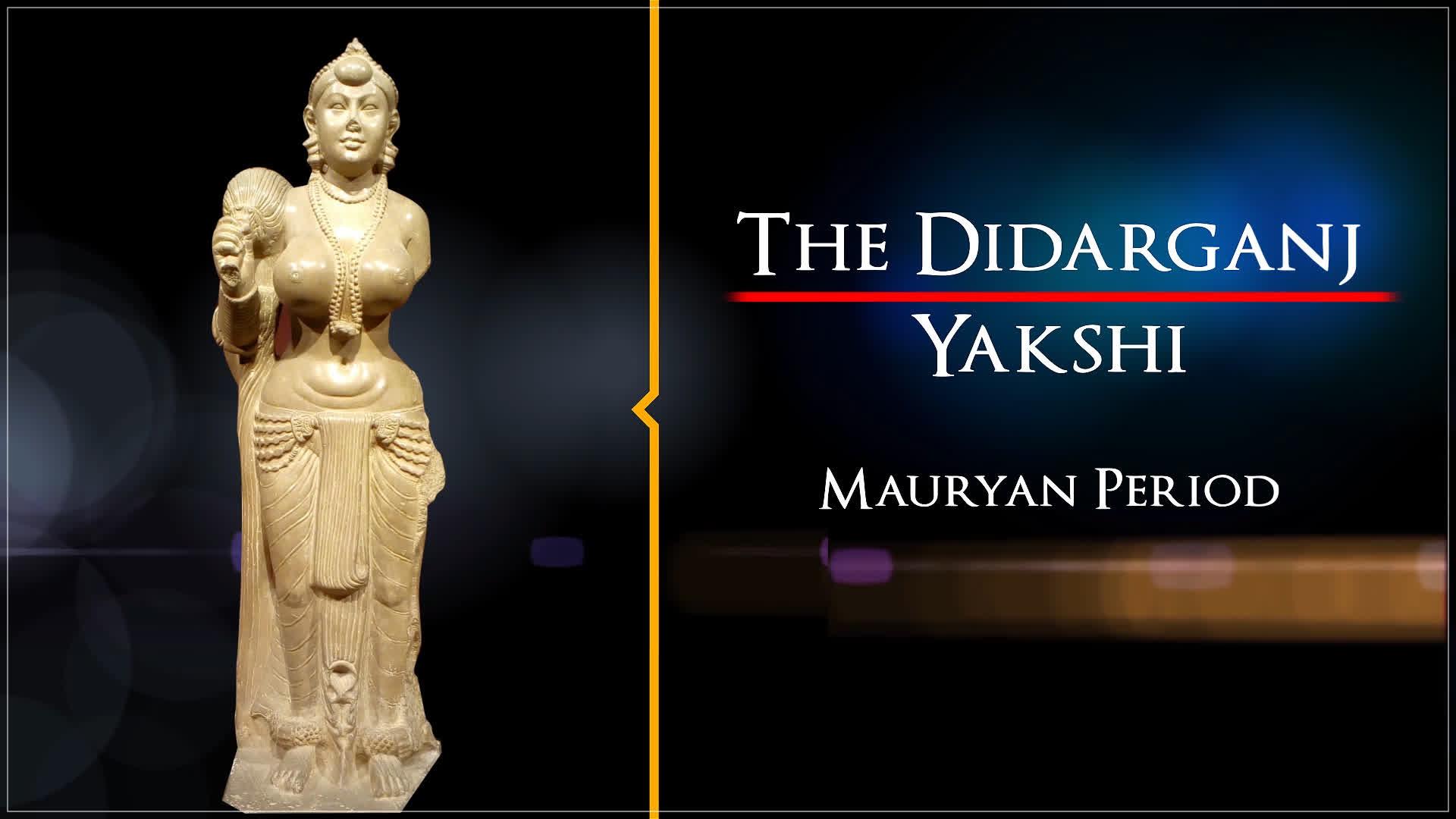 The Didarganj Yakshi | Treasures of India