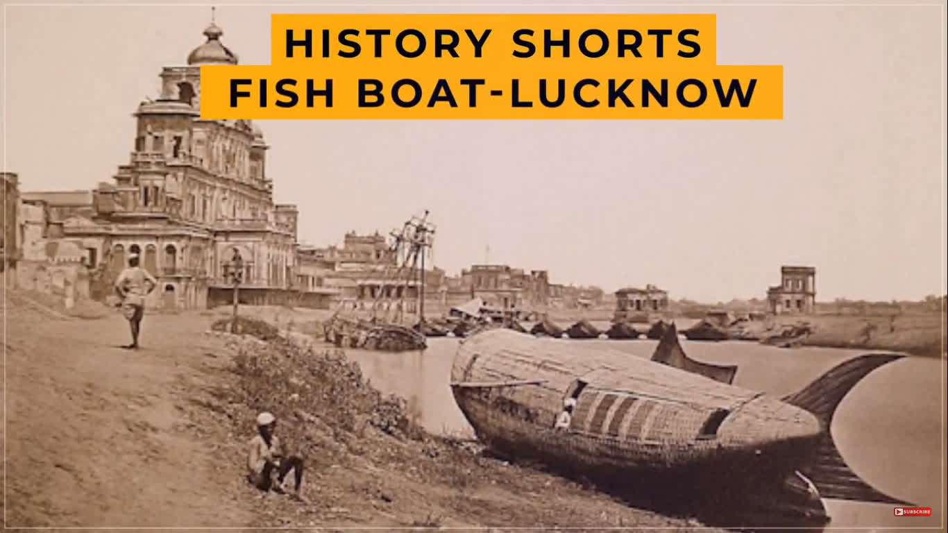 Fish Boat – Lucknow | History Shorts