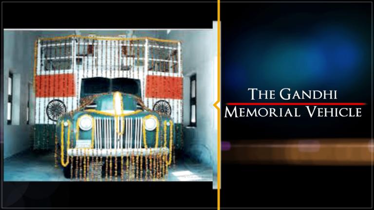 The Gandhi Memorial Vehicle | Treasures of India