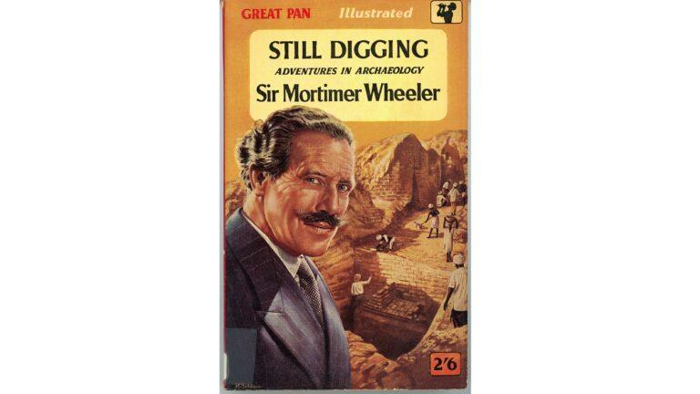 Mortimer Wheeler: Rebooting Indian Archaeology