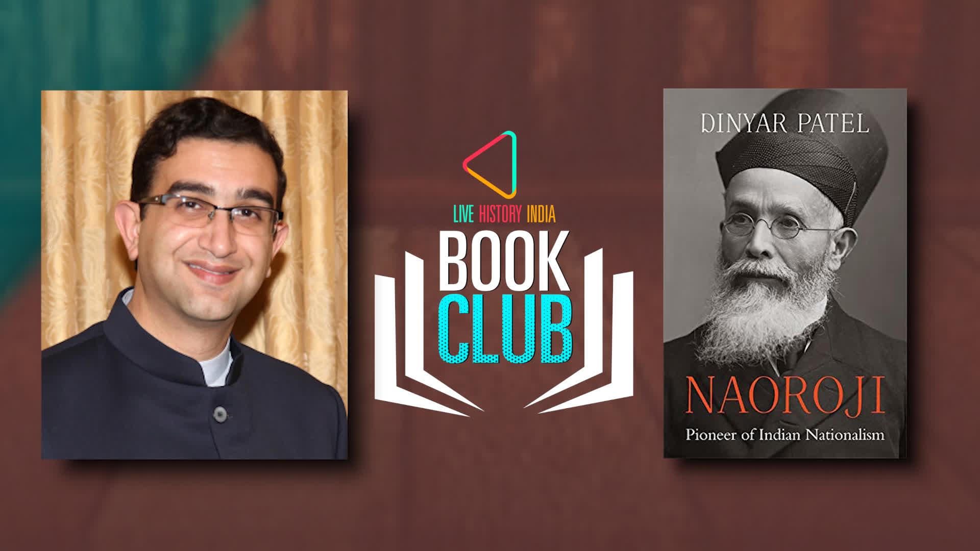 Dinyar Patel on Naoroji: Pioneer of Indian Nationalism