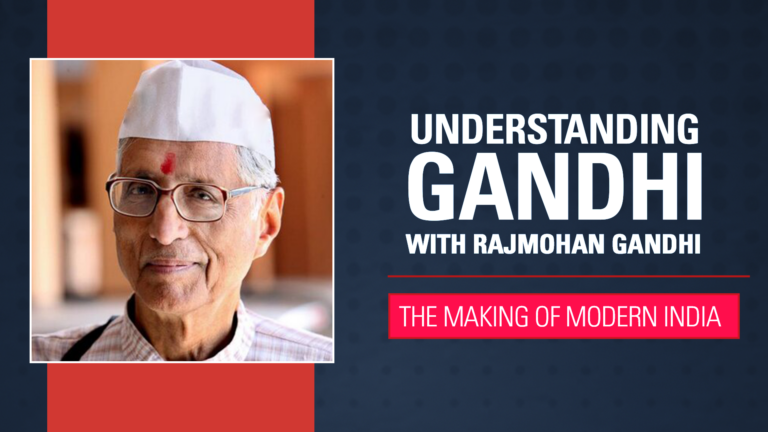 The Man Behind the Mahatma with Rajmohan Gandhi