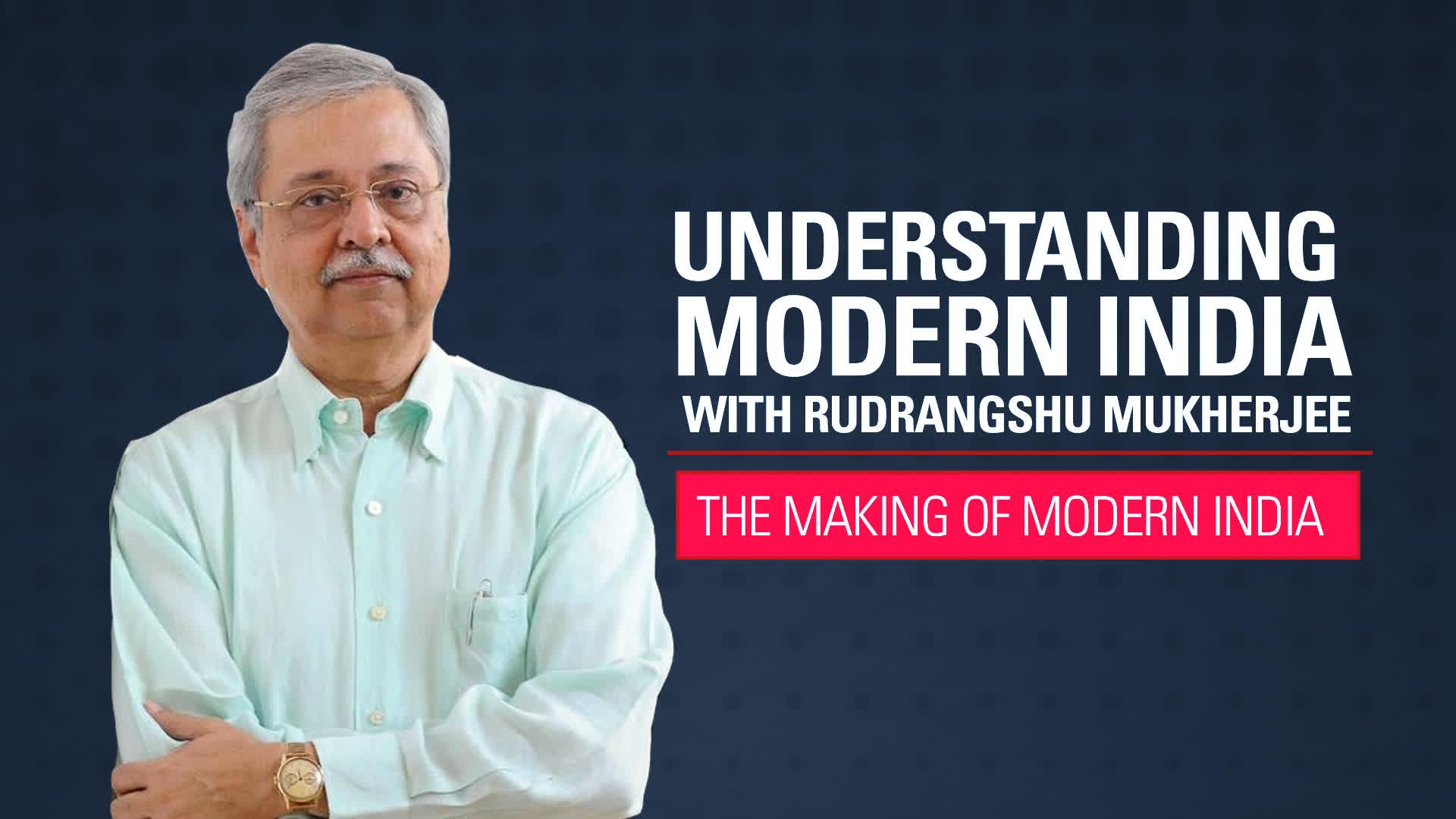 Understanding Modern India with Rudrangshu Mukherjee