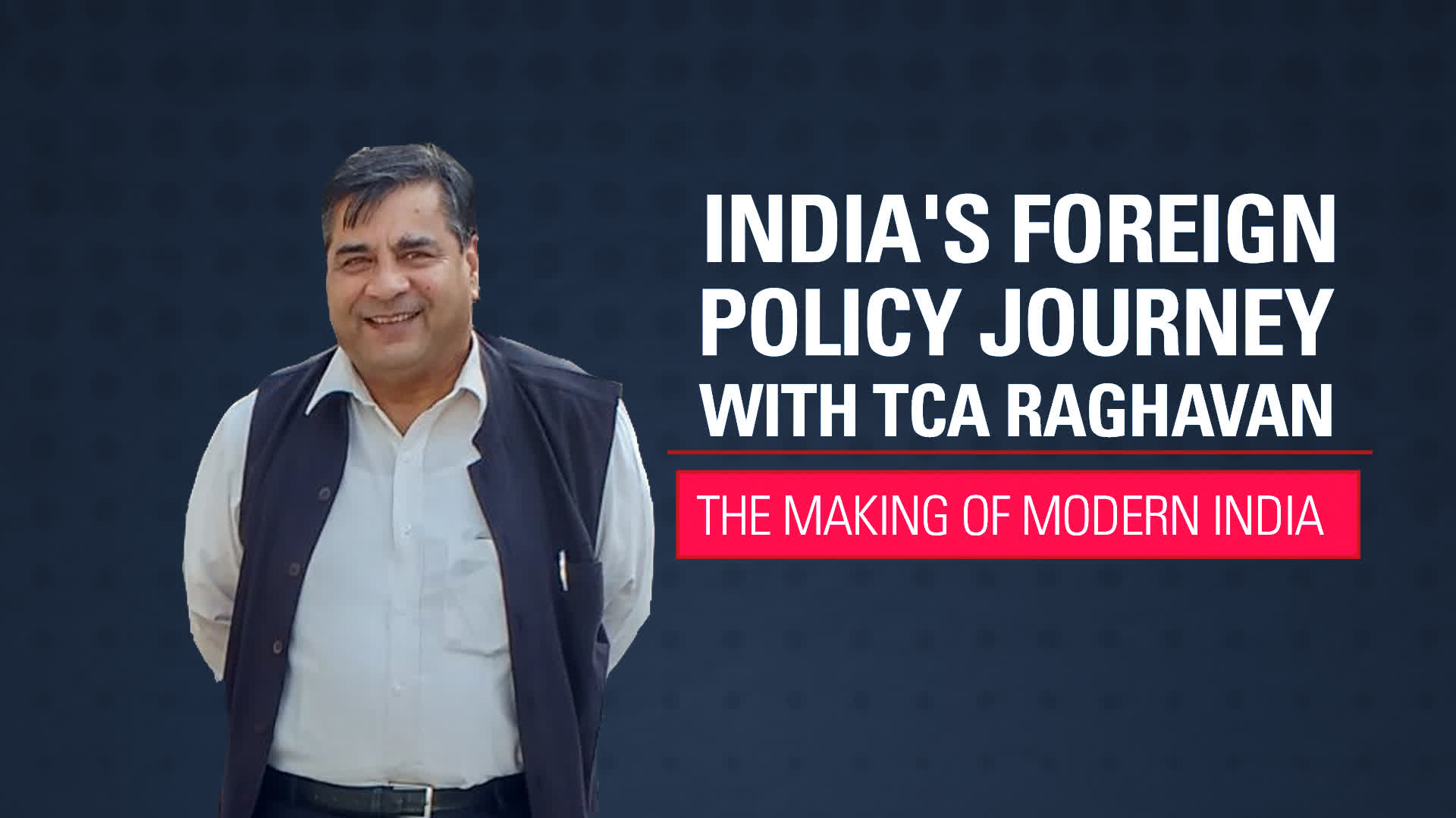 India's Foreign Policy Journey With TCA Raghavan