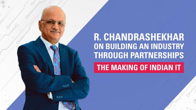 R Chandrashekhar on Building an Industry through Partnerships