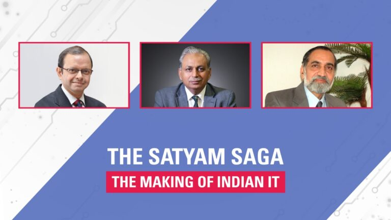 The Satyam Saga | The Making of Indian IT