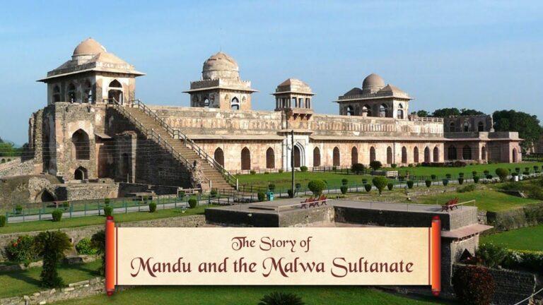 The Story of Mandu and the Malwa Sultanate