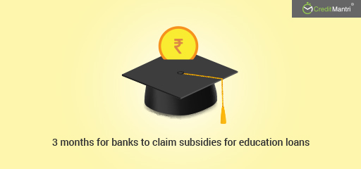 3 months for banks to claim subsidies for education loans