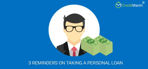 3 reminders on taking a Personal loan